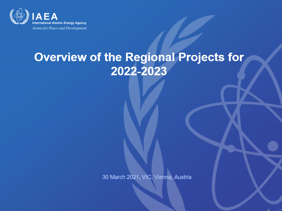 The International Atomic Energy Agency – Virtual NLO TCEU Meeting – Overview of Regional Projects for 2022-2023 Cycle
